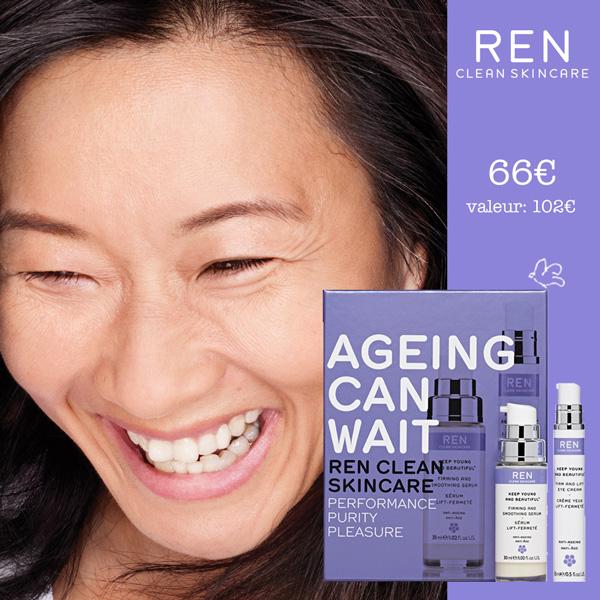 Ageing Can Wait ! Offre limitée REN Skincare